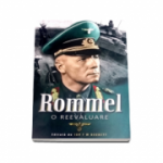 Rommel - O reevaluare - Ian F. W. Beckett