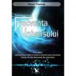 Să intrăm pe frecvenţa Universului - Thomas David