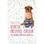 Secretul creşterii copiilor - Doggy Dan