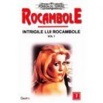 Rocambole: Intrigile lui Rocambole vol. 1 - Ponson du Terrail
