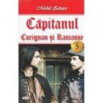 Capitanul Vol. 5: Corignan si Rascasse - Michel Zevaco