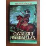 Cavalerii Pardaillan. Aventurile cavalerului Pardaillan - Zevaco, Michel