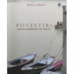 Povestiri pentru plimbari in barca