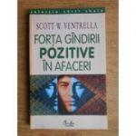Forta gindirii pozitive in afaceri - Ventrella, Scott W.