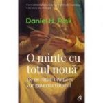 O minte cu totul noua - Daniel H. Pink