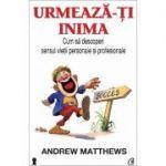 Urmeaza-ti inima - Andrew Matthews
