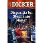 Dispariția lui Stephanie Mailer -  Autor: Joël Dicker