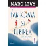 Fantoma și iubirea -  Autor: Marc Lévy