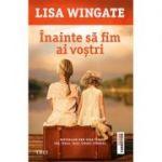 Înainte să fim ai voștri -  Autor: Lisa Wingate