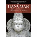 Hanuman. Devoțiunea și puterea zeului cu chip de maimuță. Mataji Devi Vanamali