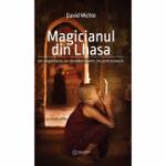 Magicianul din Lhasa. Un călugăr novice. Un secret străvechi. David Michie