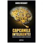 Capcanele inteligentei - David McRaney