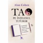 Tao pe înțelesul tuturor - Cohen Alan