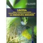 Lectia - forma de baza a organizarii procesului de predare-invatare-evaluare la disciplina biologie - Viorel Lazar