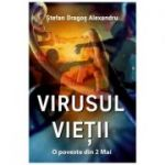 Virusul Vietii - Stefan Dragos Alexandru