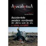 APOCALIPTICA VOL 5 - ACCIDENTE AVIATICE ROMANESTI
