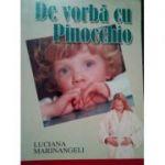 De vorba cu Pinocchio - Luciana Marinangeli