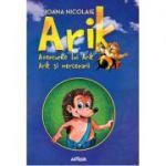 ARIK. Aventurile lui Arik. Arik și mercenarii - Ioana Nicolaie