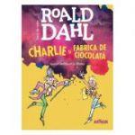 Charlie și Fabrica de Ciocolată - Roald Dahl
