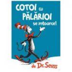 Cotoi cu pălărioi se întoarce - Dr. Seuss