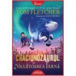 Crăciunozaurul și Vrăjitoarea Iarnă - Tom Fletcher