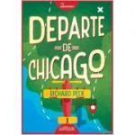 Departe de Chicago - Richard Peck