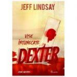 Dexter. Vise întunecate - Jeff Lindsay