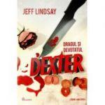Dragul și devotatul Dexter - Jeff Lindsay