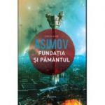 Fundația V. Fundația și Pământul - Isaac Asimov