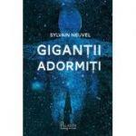 Giganții adormiți - Sylvain Neuvel