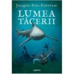 Lumea tăcerii - Jacques-Yves Cousteau