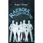 Războiul ciocolatei - Robert Cormier