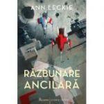Răzbunare ancilară - Ann Leckie