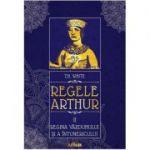 Regele Arthur II: Regina văzduhului și a întunericului - T. H. White