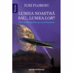 Lumea noastră sau... lumea LOR? OZN-uri fotografiate pe cerul României - Iuri Floroiu
