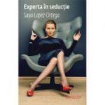 Experta în seducție - Saya Lopez Ortega