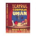 Teatrul Corpului Uman - Maris Wicks