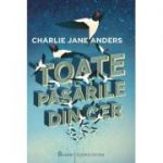 Toate păsările din cer - Charlie Jane Anders