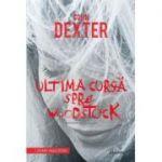 Ultima cursă spre Woodstock - Colin Dexter