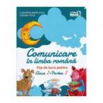 Comunicare în LIMBA ROMÂNĂ. Fișe de lucru. Clasa I. Partea I - Cleopatra Mihăilescu, Tudora Piţilă
