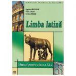 LIMBA LATINĂ. Manual pentru clasa a XI-a - Eugenia Hristache, Silvia Lucan, Carmen Neagu