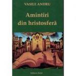 Amintiri din Hristosfera – Vasile Andru