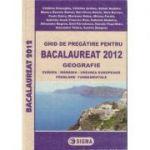 Ghid de pregatire pentru Bacalaureat 2012 - Geografie