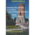 Personalitati literare si culturale legate de orasul Targoviste - Gabriela Madrova