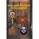 Sectele si societatile secrete politice si religioase – Le Couteulx de Canteleu