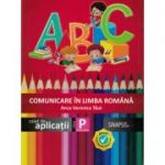 Comunicare in limba romana (Caiet de aplicatii) - Clasa pregatitoare