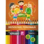 Dezvoltare personala (Caiet de aplicatii) - Clasa pregatitoare