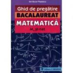 Matematica (M_st-nat) - Ghid de pregatire Bacalaureat