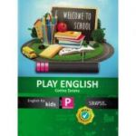 PLAY ENGLISH (English for kids) - Clasa pregatitoare
