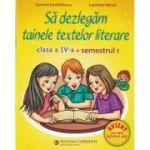 Să dezlegăm tainele textelor literare. Clasa a IV-a. Semestrul 1. A L4A1